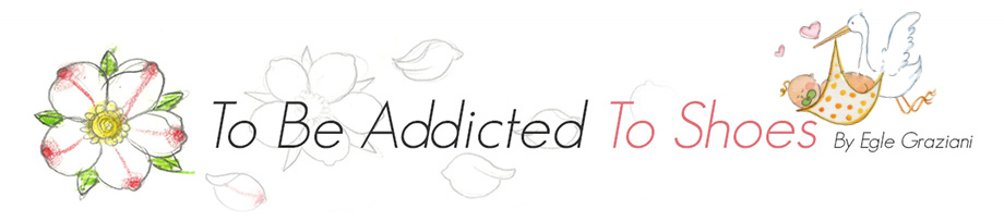 To Be Addicted To Shoes by Egle Graziani